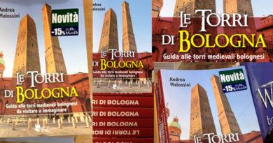 Le Torri di Bologna Guida alle torri medievali bolognesi da visitare o immaginare